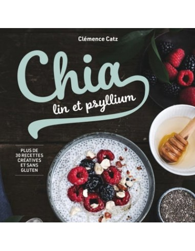 CHIA, LIN ET PSYLLIUM DE CLÉMENCE CATZ